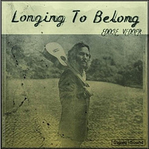 Eddie Vedder 'Longing to Belong'