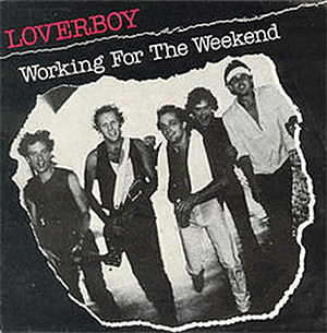 Loverboy Working for the Weekend