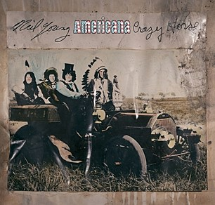 Neil Young and Crazy Horse, 'Americana'
