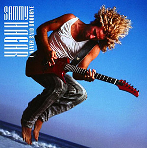 Sammy Hagar I Never Said Goodbye
