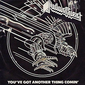 Judas Priest, 'You've Got Another Thing Comin''