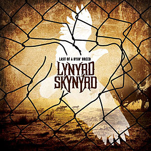 Lynyrd Skynyrd Last of a Dyin Breed