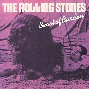 Rolling Stones, 'Beast of Burden'