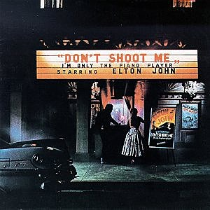 Elton John Don't Shoot Me I'm Only the Piano Player