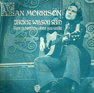 Van Morrison, 'Jackie Wilson Said (I'm in Heaven When You Smile)'
