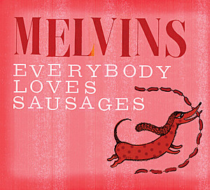 Melvins Everybody Loves Sausages