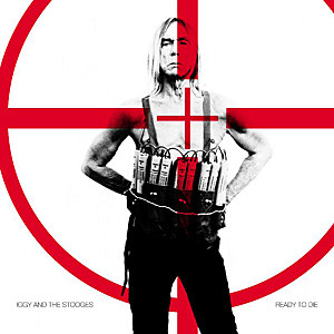 The Stooges / Iggy Pop Ready-to-die