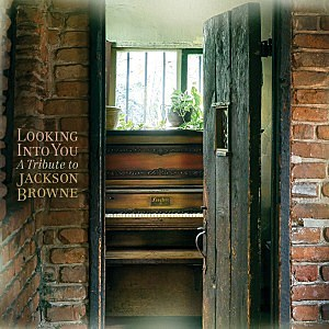 'Looking Into You: A Tribute to Jackson Browne'