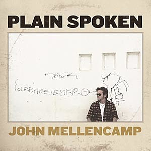 John Mellencamp Plain Spoken