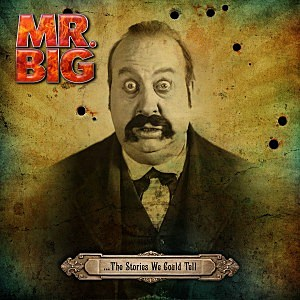 Mr. Big, 'The Stories We Could Tell'