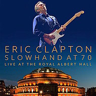 Live at the Royal Albert Hall- Slowhand at 70