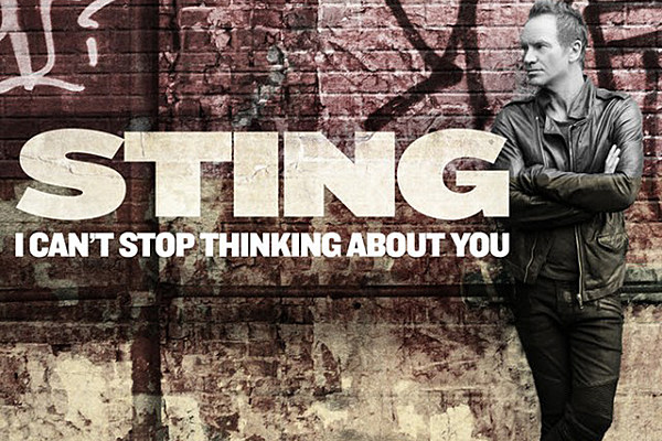 Hear Sting's New Song, 'I Can't Stop Thinking About You