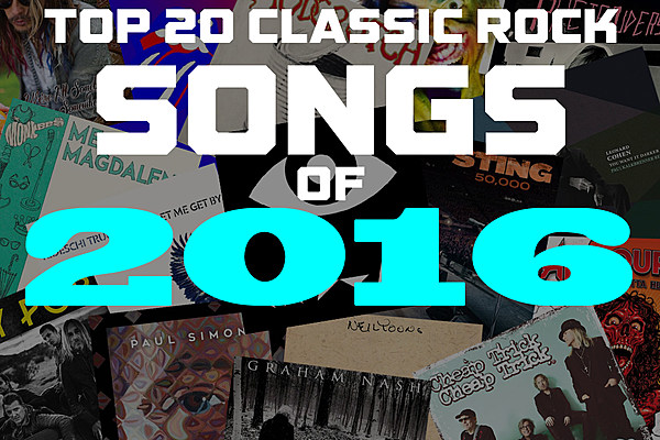 top 20 classic rock songs of 2016. Black Bedroom Furniture Sets. Home Design Ideas