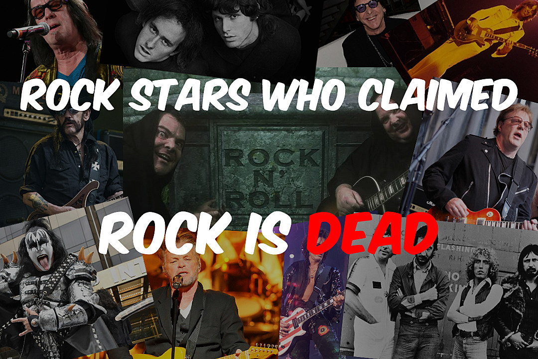 17 Rock Stars Who Claimed Rock is Dead