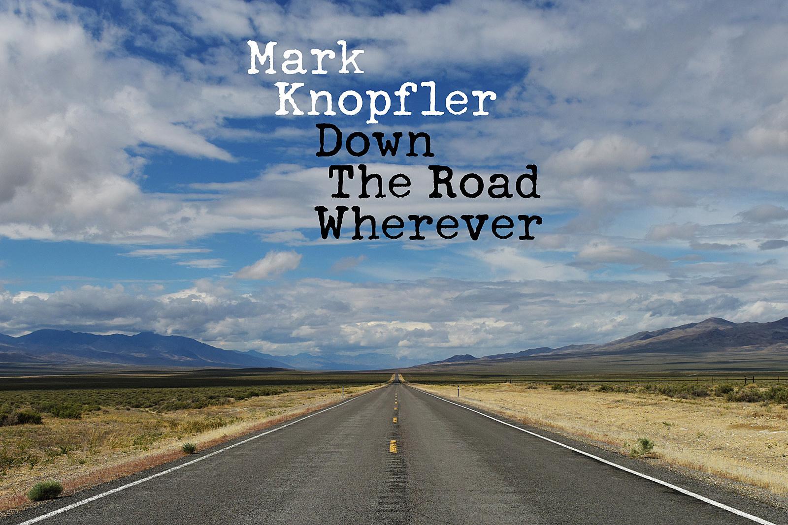 Mark Knopfler Announces New Album, 'Down the Road Wherever'