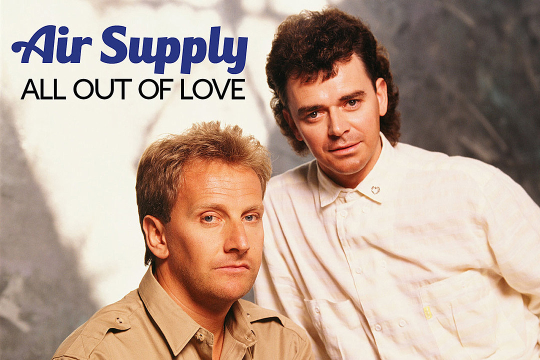 40 Years Ago: Air Supply Rewrite 'All Out of Love' for U.S. Chart Bid